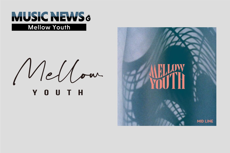 「《NEWS!》Mellow Youth、新曲「MID LINE」MV公開&ツアープレオーダー開始」のアイキャッチ画像